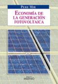 ECONOMIA DE LA GENERACION FOTOVOLTAICA - 9788497432894 - PERE MIR