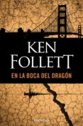 EN LA BOCA DEL DRAGON - 9788497595094 - KEN FOLLETT