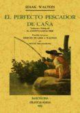 EL PERFECTO PESCADOR DE CAÑA (FACSIMILES MAXTOR) - 9788497618694 - IZAAK WALTON