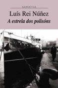 A ESTRELA DOS POLISOSNS - 9788497820394 - LUIS REI NUÑEZ