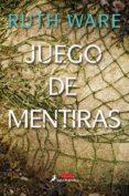 JUEGO DE MENTIRAS - 9788498388794 - RUTH WARE