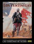 LOS CENTINELAS 1: LAS COSECHAS DE ACERO - 9788498474794 - VV.AA.