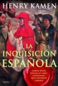 LA INQUISICION ESPAÑOLA - 9788498925494 - HENRY KAMEN