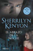 EL ABRAZO DE LA NOCHE (CAZADORES OSCUROS 3) - 9788499080994 - SHERRILYN KENYON