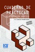 CUADERNO DE PRACTICAS DE EXPRESION GRAFICA (2ª ED.) - 9788499480794 - CAROLINA SENABRE BLANES