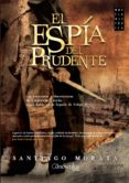 el espía del prudente (ebook)-santiago morata-9788499676494