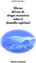 efectos del uso de las drogas recreativas sobre el desarrollo esp iritual-9788493459734