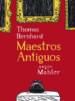 MAESTROS ANTIGUOS NICOLAS MAHLER THOMAS BERNHARD