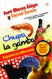 CHUPA LA GAMBA: ESPAÑA ES DIFERENTE ¡NO LO SABE USTED BIEN! JOSE MARIA IÑIGO DAVID ZURDO