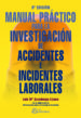 INVESTIGACION DE ACCIDENTES E INCIDENTES LABORALES: MANUAL PRACTI CO (3ª ED.) LUIS MARIA AZCUENAGA LINAZA