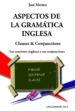 aspectos de la gramatica inglesa - clauses & conjunctions: las or aciones inglesas y sus conjunciones-9788493916374