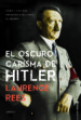 EL OSCURO CARISMA DE HITLER LAURENCE REES