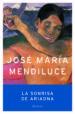LA SONRISA DE ARIADNA JOSE MARIA MENDILUCE