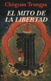 EL MITO DE LA LIBERTAD Y EL CAMINO DE LA MEDITACION CHOGYAM TRUNGPA