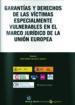 GARANTIAS Y DERECHOS DE LAS VICTIMAS ESPECIALMENTE VULNERABLES EN EL MARCO JURIDICO DE LA UNION EUROPEA (ED. BILINGUE) MONTSERRAT DE HOYOS SANCHO
