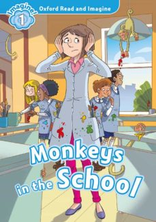 Descargar OXFORD READ AND IMAGINE: LEVEL 1: MONKEYS IN SCHOOL MP3 PACK gratis pdf - leer online