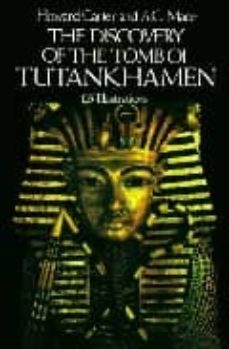 the discovery of the tomb of tutankhamen-howard carter-9780486235004