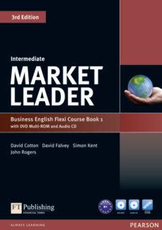 Ebook descargas gratuitas en formato pdf MARKET LEADER INTERMEDIATE FLEXI COURSE BOOK 1 PACK de  9781292126104 ePub DJVU in Spanish