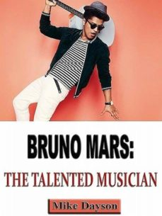 bruno mars: the talented musician (ebook)-mike dayson-9781304093004