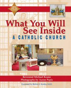 what you will see inside a catholic church (ebook)-micheal keane-9781594735004