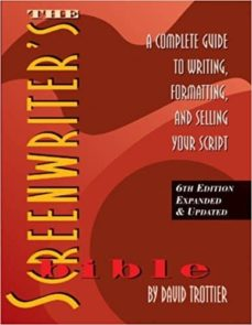 screenwriter s bible: a complete guide to writing, formatting & selling your script-david trottier-9781935247104