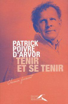 tenir et se tenir (ebook)-patrick poivre d'arvor-9782750905804