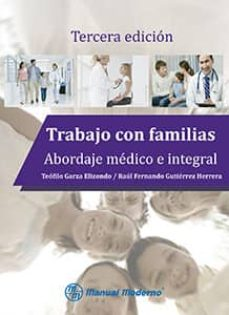 Descargar libros de google books pdf mac TRABAJO CON FAMILIAS. ABORDAJE MEDICO E INTEGRAL 9786074485004