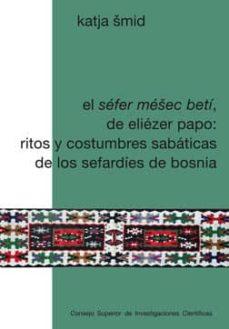 el séfer méšec betí, de eliézer papo: ritos y costumbres sabáticas de los sefardíes de bosnia (ebook)-katja šmid-9788400095604