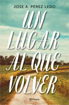 Leer libros en línea gratis sin descargar libros completos UN LUGAR AL QUE VOLVER 9788408187004 MOBI PDF (Literatura española)