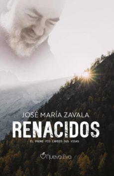 Descargar ebooks gratuitos de epub RENACIDOS: EL PADRE PIO CAMBIO SUS VIDAS PDF MOBI