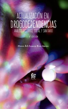 Descargas de libros gratis kindle ACTUALIZACIÓN EN DROGODEPENDENCIAS (6ª ED.) ePub DJVU