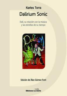 dalirium sonic: dali, su relacion con la musica y las estrellas de su tiempo-karkes torra-9788415526704