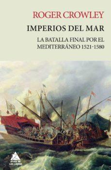 imperios del mar: la batalla final por el mediterraneo 1521-1580 (rustica)-roger crowley-9788416222704