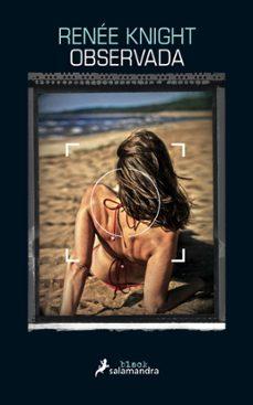 Descargas gratuitas de libros de audio para iPod OBSERVADA 9788416237104 PDF de RENEE KNIGHT