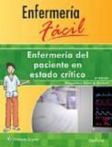 Lee libros en línea y descárgalos gratis ENFERMERÍA FÁCIL. ENFERMERIA DEL PACIENTE EN ESTADO CRITICO in Spanish de  9788416353804 CHM PDF FB2