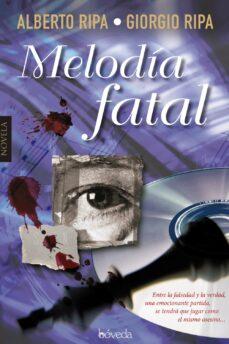 Tabla de descarga de libros de Amazon MELODIA FATAL in Spanish FB2 MOBI de ALBERTO RIPA, GIORGIO RIPA 9788416691104