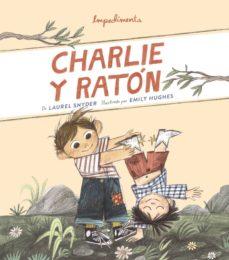 charlie y ratón-laurel snyder-emily hughes-9788417553104