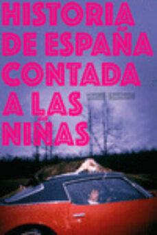 Descargar libros de texto gratis en francés. HISTORIA DE ESPAÑA CONTADA A LAS NIÑAS 9788417617004