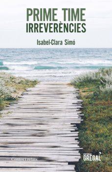 Ibooks para pc descargar PRIME TIME: IRREVERENCIES 9788417660604 de ISABEL-CLARA SIMO RTF (Spanish Edition)