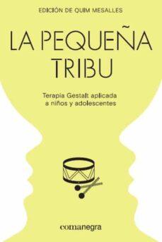 Descargar LA PEQUEÃ'A TRIBU: TERAPIA GESTAL APLICADA A NIÃ'OS Y ADOLESCENTES gratis pdf - leer online