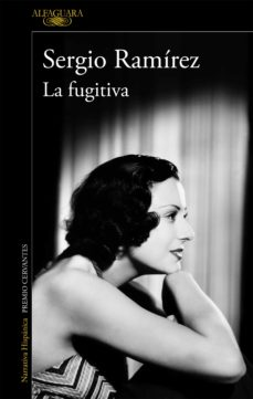 Descarga de libros electrónicos en pdf gratis. LA FUGITIVA de SERGIO RAMIREZ (Literatura española)