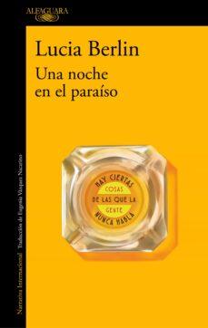 Descargas de libros de Amazon para iphone UNA NOCHE EN EL PARAISO (Spanish Edition) de LUCIA BERLIN ePub 9788420429304