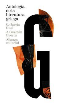 Ebook kostenlos descargar deutsch shades of grey ANTOLOGIA DE LA LITERATURA GRIEGA (SIGLOS VIII A.C. - IV D.C.) (Spanish Edition)  9788420689104 de CARLOS GARCIA GUAL, ANTONIO GUZMAN GUERRA