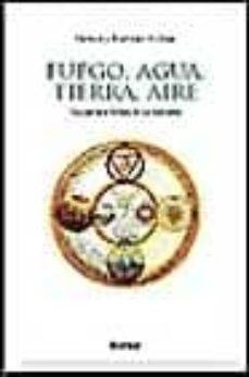 fuego, agua, tierra, aire: una historia cultural de los elementos-gernot hartmut bohme-9788425420504