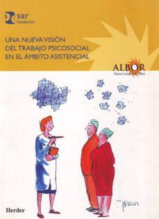 Descargando google books gratis UNA NUEVA VISION DEL TRABAJO PSICOSOCIAL EN EL AMBITO ASISTENCIAL 9788425423604 de  PDB ePub