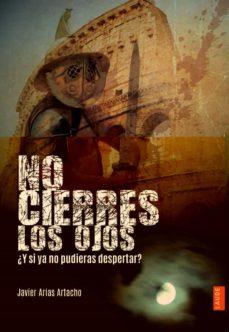 Ebooks descargar ipod NO CIERRES LOS OJOS ¿Y SI YA NO PUDIERAS DESPERTAR? 9788426398604