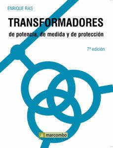 Pdf ebooks descargas gratuitas TRANSFORMADORES DE POTENCIA, DE MEDIDA Y DE PROTECCION 9788426706904 in Spanish de ENRIQUE RAS OLIVA