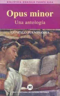 opus minor: una antologia-gonzalo puente ojea-9788432310904