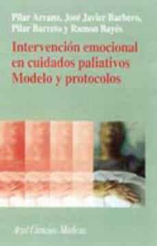 Descargar pdf de los libros de safari en línea INTERVENCION EMOCIONAL EN CUIDADOS PALIATIVOS:MODELO Y PROTOCOLOS de  9788434437104 (Literatura española)