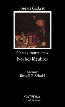 cartas marruecas; noches lugubres-jose de cadalso-9788437618104